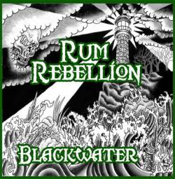 rum rebellion blackwater